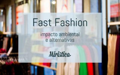 Fast Fashion: Impacto ambiental e alternativas