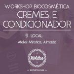 Workshop de Biocosmética: Cremes e Condicionador